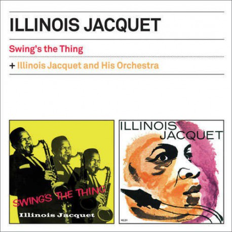 Swing`s the Thing + Illinois Jacquet and His Orch.