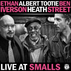 Live at Smalls with Albert Tootie Heath