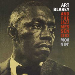And the Jazz Messengers : Moanin`