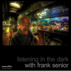 Listening in the Dark with Frank Senior