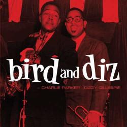 And Dizzy Gillespie. Bird and Diz