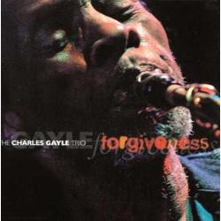 Forgiveness - Charles Gayle Trio