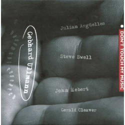 Don`T Touch My Music with Gerald Cleaver Vol. 1