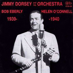 Jimmy Dorsey and His Orchestra 1939-1940