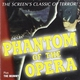 Phantom of the Opera + the Mummy