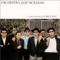 Ochestra Jazz Siciliana Plays the Music of C. Bley