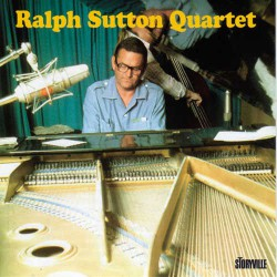 Ralph Sutton Trio and Quartet
