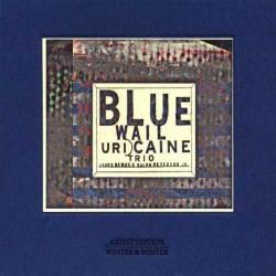 Blue Wail - Uri Caine Trio