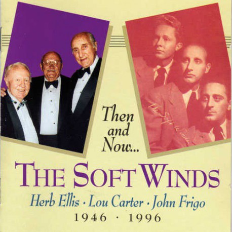 The Soft Winds:Then and Now