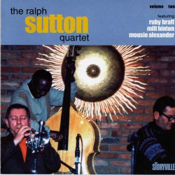 The Ralph Sutton Quartet with Ruby Braff - Vol.2