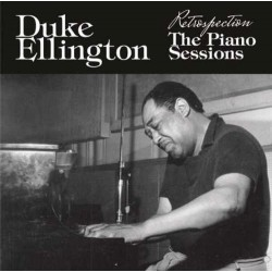 Duke Ellington - Restrospection. Piano Sessions