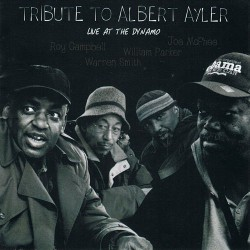 Tribute to Albert Ayler - Live at the Dynamo
