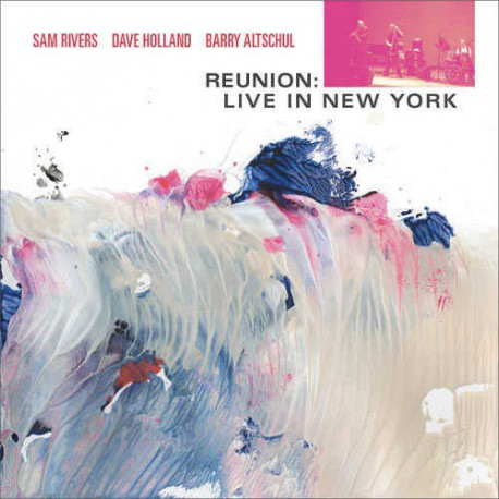 Reunion : Live in Ny with D. Holland, B. Altschul