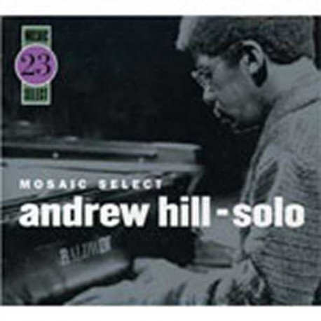 Mosaic Select: Andrew Hill - Solo - 1978