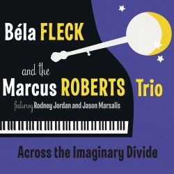 Across the Imaginary Divide with Marcus Roberts Tr