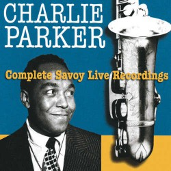 The Complete Savoy Live Recordings