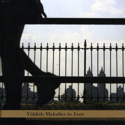 Yiddish Melodies in Jazz - Jewish Experience