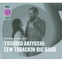 Mosaic Select: Akiyoshi/Tabackin Big Band