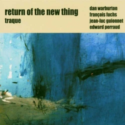 Return of the New Thing : Traque