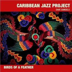 Caribbean Jazz Project : Birds of a Feather