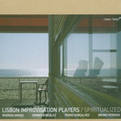 Lisbon Improvisation Players : Spiritualized