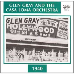 Glen Gray and the Casa Loma Orchestra - 1940