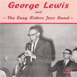 George Lewis and the Easy Riders Jazz Band Vol. 2