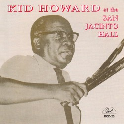 Kid Howard at the San Jacinto Hall