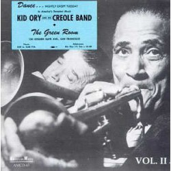 Kid Ory at the Green Room Vol. 2