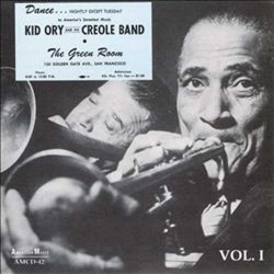 Kid Ory at the Green Room Vol. 1