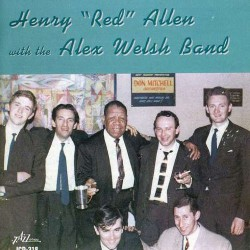 Henry `Red` Allen with the Alex Welsh Band