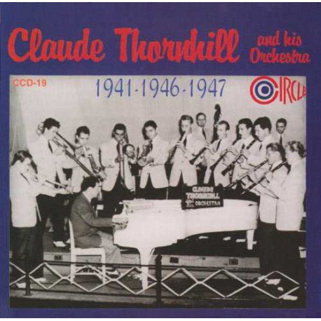 Claude Thornhill and His Orchestra 1941-1946-1947