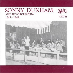 Sonny Dunham and His Orchestra 1943 - 1944