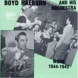 Boyd Raeburn and His Orchestra - More 1944 - 1945