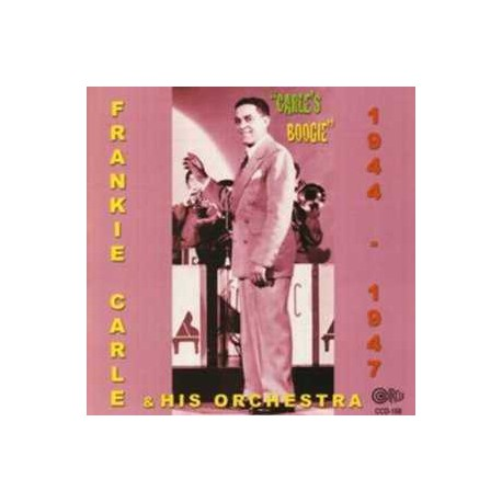 And His Orchestra 1944-1947-Carle`S Boogie