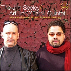 Jimm Seeley/ Arturo O`Farrill Quintet