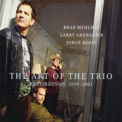 The Art of the Trio : 1996-2001