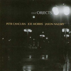 Fine Objects with Petr Cancura and Jason Nazary