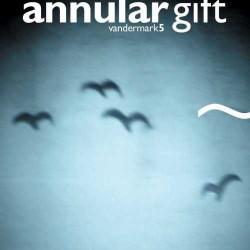 Vandermark 5 - Annular Gift