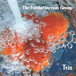 The Fonda-Stevens Group - Trio