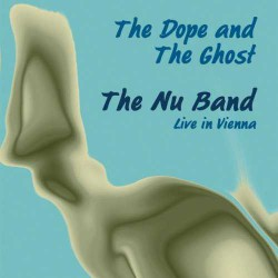 The Dope and the Ghost - Nu Band - Live in Vienna