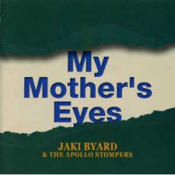 My Mother`S Eyes with the Apollo Stompers