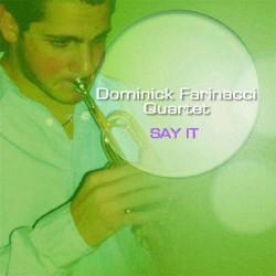 Say It - Dominick Farinacci Quartet