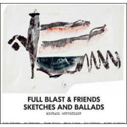 Full Blast and Friends - Scketches and Ballads