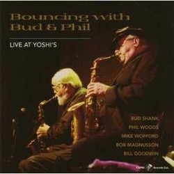 Bouncing with Bud and Phil - Live at Yoshi's