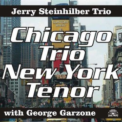 Chicago Trio New York Tenor with George Garzone