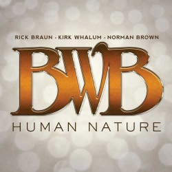 Human Nature - Braun - Whalum - Brown
