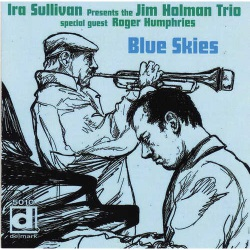 Presents the Jim Holman Trio - Blue Skies
