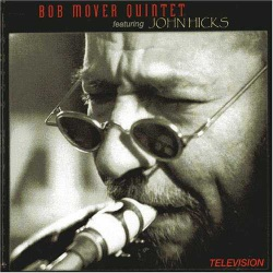 Bob Mover Quintet Feat. John Hicks