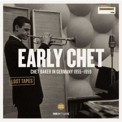 Chet Baker in Germany 1955-59 - Lmtd Edition